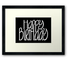 Happy Birthday Black Framed Print
