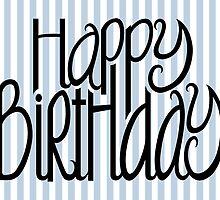 Happy Birthday Blue Stripes by Mariana Musa