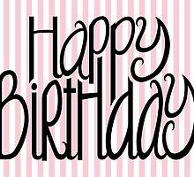 Happy Birthday Pink Stripes by Mariana Musa