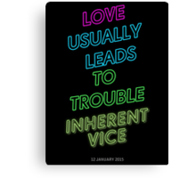 "Inherent Vice - ""Love Usually Leads To Trouble"" Canvas Print"