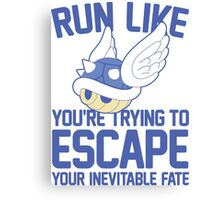 Run Like You're Trying to Escape Your Inevitable Fate Canvas Print
