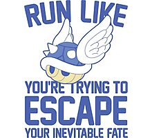 Run Like You're Trying to Escape Your Inevitable Fate Photographic Print
