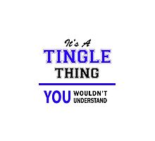 It's a TINGLE thing, you wouldn't understand !! by allnames