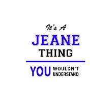 It's a JEANE thing, you wouldn't understand !! by thenamer