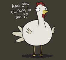 Are you Clucking to me?! by Kitty Rispens