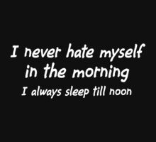 I Never Hate Myself In The Mornings white by risingstar