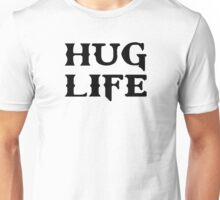 Hug Life Thug Life Unisex T-Shirt