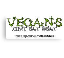 Vegans Dont Eat Meat Canvas Print