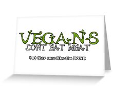 Vegans Dont Eat Meat Greeting Card