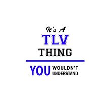 It's a TLV thing, you wouldn't understand !! by allnames
