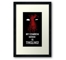 My Common Sense is Tingling (Deadpool) Framed Print