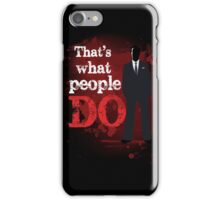 People Have Died iPhone Case/Skin