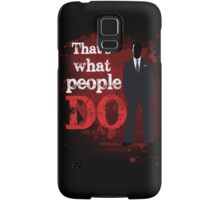 People Have Died Samsung Galaxy Case/Skin