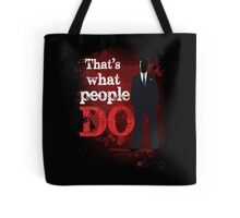 People Have Died Tote Bag