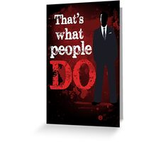 People Have Died Greeting Card