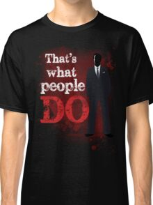 People Have Died Classic T-Shirt