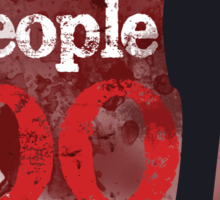 People Have Died Sticker