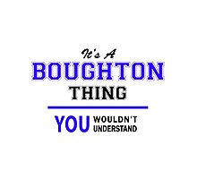 It's a BOUGHTON thing, you wouldn't understand !! by yourname