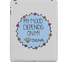My Mood Depends on my WIFI Signal iPad Case/Skin