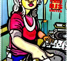 FEMALE DJS UNITED © COPYRIGHT SSJR 2007. by S DOT SLAUGHTER