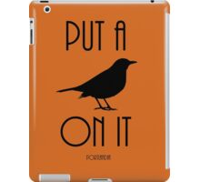 Put a BIRD on it! iPad Case/Skin