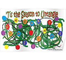 'Tis the Season to Untangle - Christmas card Poster