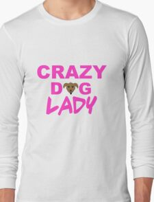 crazy dog lady, dogs, funny Long Sleeve T-Shirt