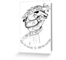 Your Heart Is A Muscle Greeting Card