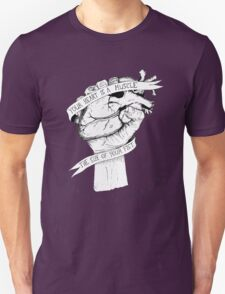 Your Heart Is A Muscle Unisex T-Shirt