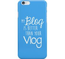 My Blog Is Better Than Your Vlog Lux Series Quote - Style 2 iPhone Case/Skin