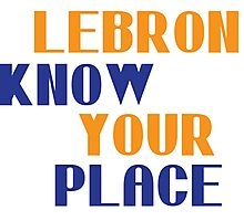 Lebron Know Your Place Photographic Print
