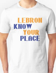 Lebron Know Your Place T-Shirt