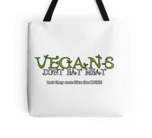 Vegans Dont Eat Meat Tote Bag