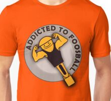 Addicted to Foosball. Unisex T-Shirt