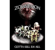 Zombiemon: Gotta Kill em All Photographic Print