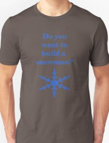 Iskybibblle Products Do you want to build a Snowman Blue T-Shirt