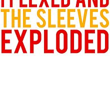 The Sleeves Exploded Funny Body Builder by mralan