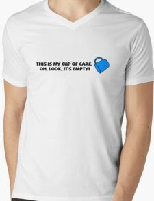This is my cup of care. Oh look, it's empty! Mens V-Neck T-Shirt