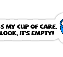This is my cup of care. Oh look, it's empty! Sticker