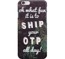 Oh What Fun it is To Ship iPhone Case/Skin