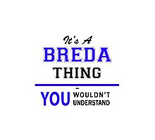 It's a BREDA thing, you wouldn't understand !! by yourname