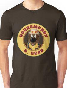 Hurrumphry B. Bear (Humphrey B. Bear parody) Unisex T-Shirt