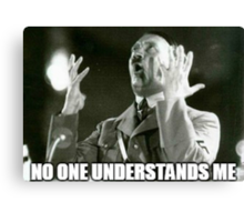 No One Understands Hitler Canvas Print