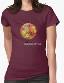 I Used To Rule The World Womens Fitted T-Shirt