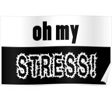Oh my STRESS! Poster
