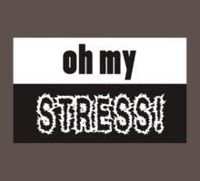 Oh my STRESS! Kids Clothes