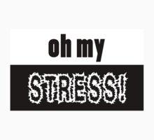 Oh my STRESS! Kids Tee