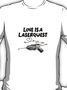 love is a laserquest T-Shirt