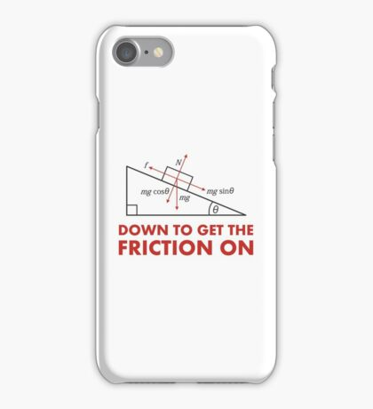 Down to Get the Friction On Physics Diagram iPhone Case/Skin
