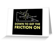 Down to Get the Friction On Physics Diagram Greeting Card